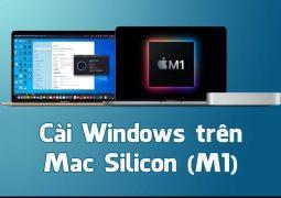 Hướng dẫn cài Windows trên Mac Silicon (M1) chạy được ứng dụng Windows 64 bit